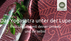 Das Yogasutra unter der Lupe - der Ashtanga Marga
